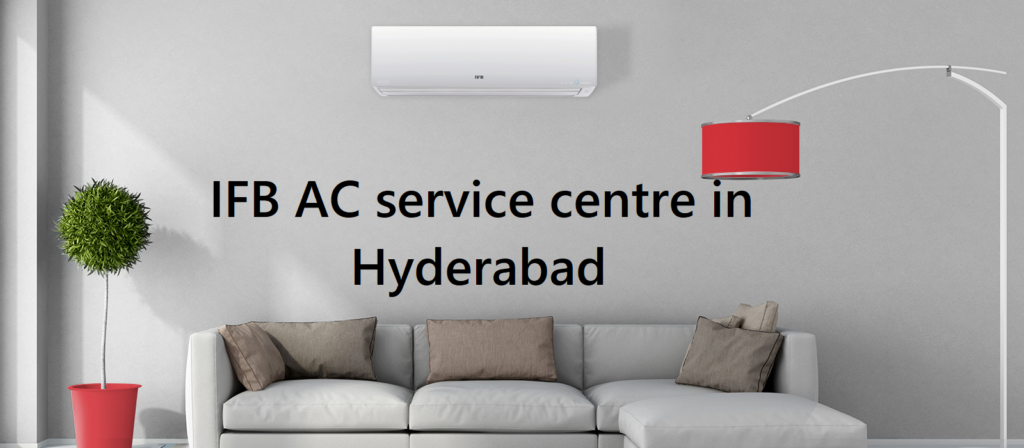 IFB AC service centre in Hyderabad