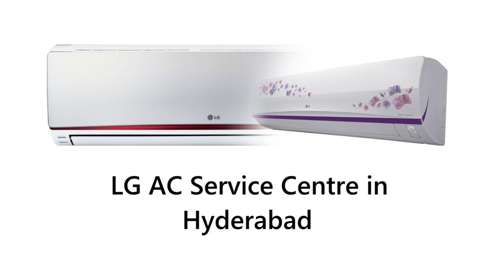 LG AC service centre in Hyderabad
