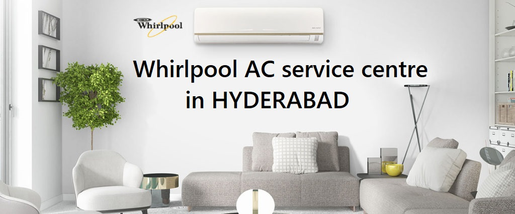 Whirlpool AC service centre in HYDERABAD